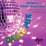 DANCE MIX - Rutgers Univ. Wind Ens. - DANCE MIX